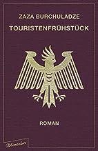 Touristenfrühstück: Roman by Zaza…