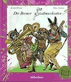 Die Bremer Stadtmusikanten by Jacob Grimm