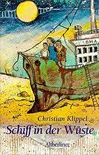 Schiff in der Wüste by Christian…