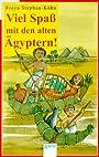 Viel Spaß mit den alten Ägyptern. ( Ab 10 J.). - Freya Stephan-Kühn