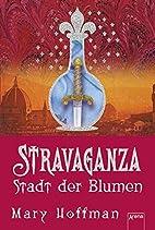 Stravaganza 03. Stadt der Blumen by Mary…