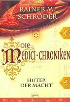 Die Medici-Chroniken - Hüter der Macht…