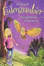 Eulenzauber (1). Ein goldenes Geheimnis by…