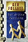 Der dritte Zwilling (German Edition) - Ken Follett
