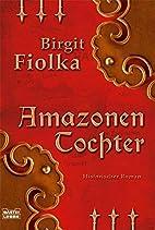 Amazonentochter by Birgit Fiolka