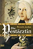 Die Pestärztin : historischer Roman / Ricarda Jordan