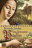Das Geheimnis der Pilgerin / Ricarda Jordan