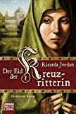 Der Eid der Kreutzritterin : Historischer Roman / Ricarda Jordan