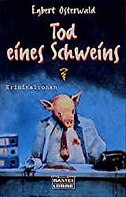 Tod eines Schweins de Egbert Osterwald