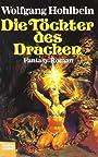 Die Töchter des Drachen. ( Fantasy- Roman). - Wolfgang Hohlbein