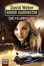 Honor Harrington 27. Die Feuertaufe by David…