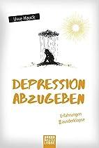 Depression abzugeben: Erfahrungen aus der…