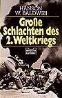 Große Schlachten des Zweiten Weltkriegs. ( Zeitgeschichte). - Hanson W. Baldwin