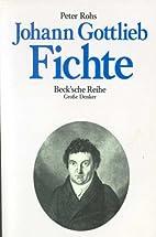 Johann Gottlieb Fichte by Peter Rohs