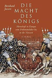 Die Macht des Königs. Herrschaft in Europa…