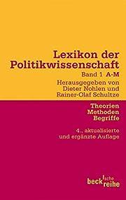 Lexikon der Politikwissenschaft Bd. 1: A-M:…