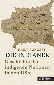Die Indianer : Geschichte der indigenen…