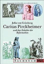 Caritas Pirckheimer de Julia von Grünberg