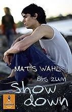 Bis zum Showdown by Mats Wahl