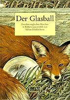 Der Glasball by Sabine Friedrichson