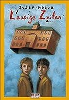 Lausige Zeiten by Josef Holub