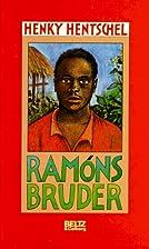 Ramons Bruder by Henky Hentschel
