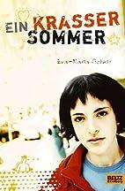 Ein krasser Sommer. by Eva-Maria Schmid