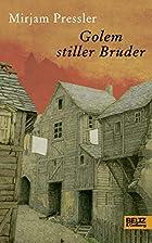 Golem stiller Bruder by Mirjam Pressler