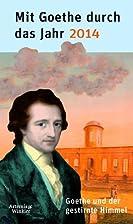 Mit Goethe durch das Jahr 2014 by Jochen…