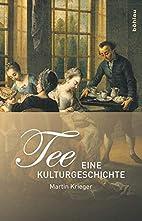 Tee: Eine Kulturgeschichte. by Martin…