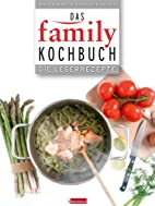 Das Family-Kochbuch. Die Leserrezepte. by…