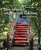 Die neuen englischen Gärten: Eine…
