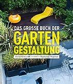 Das große Buch der Gartengestaltung by…