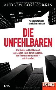 Die Unfehlbaren: Wie Banker und Politiker…