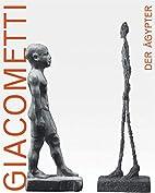 Giacometti, der Ägypter: Ausstellung…
