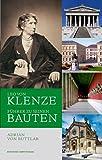 Leo von Klenze : Führer zu seinen Bauten / Adrian von Buttlar