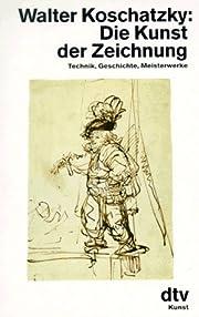Die Kunst der Zeichnung. Technik,…