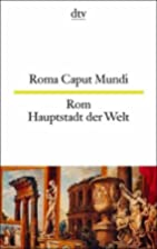 Roma Caput Mundi / Rom, Hauptstadt der Welt.…