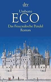 Das Foucaultsche Pendel – tekijä: Umberto…
