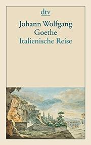 Italienische Reise af Johann Wolfgang Goethe