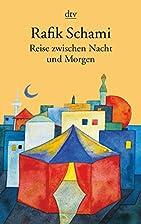 Reise zwischen Nacht und Morgen by Rafik…