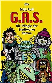 G.A.S. ( GAS). Die Trilogie der Stadtwerke.…