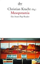 Mesopotamia. Ein Avant- Pop- Reader. by…