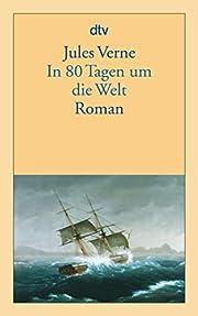 In 80 Tagen um die Welt: Roman – tekijä:…