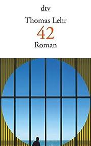 42: Roman av Thomas Lehr