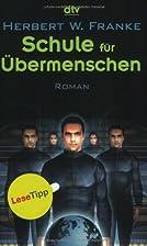 Schule für Übermenschen: Roman by Herbert…