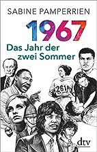 1967: Das Jahr der zwei Sommer by Sabine…