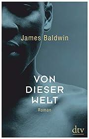 Von dieser Welt Roman av James Baldwin