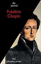 Frederic Chopin by Johannes Jansen