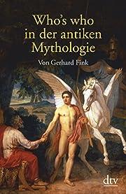Who's who in der antiken Mythologie av…
